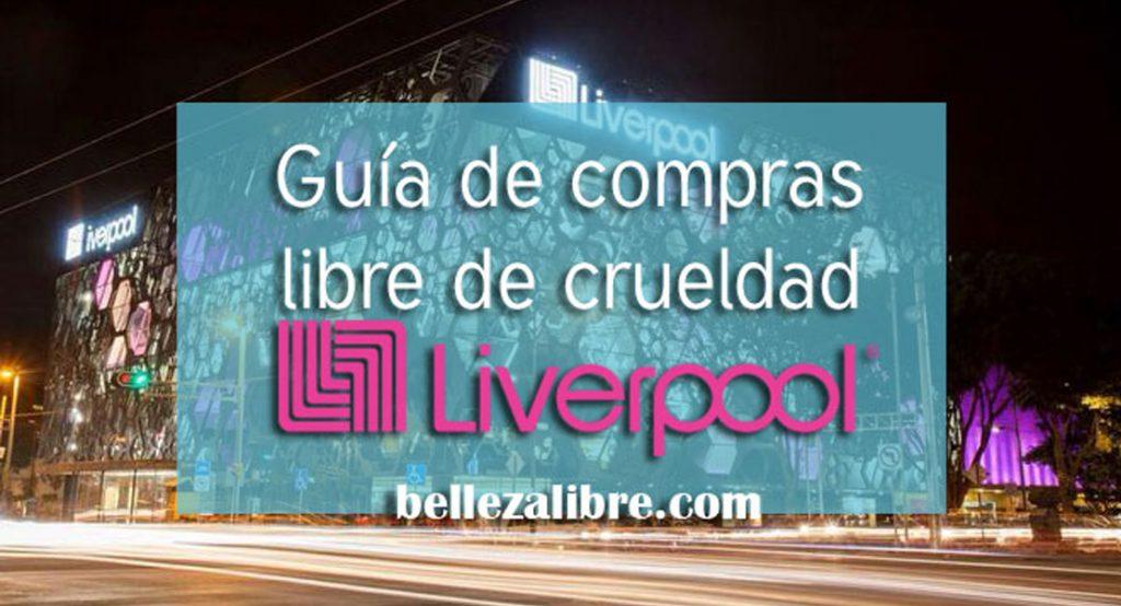 Guía de Compras cruelty free Liverpool