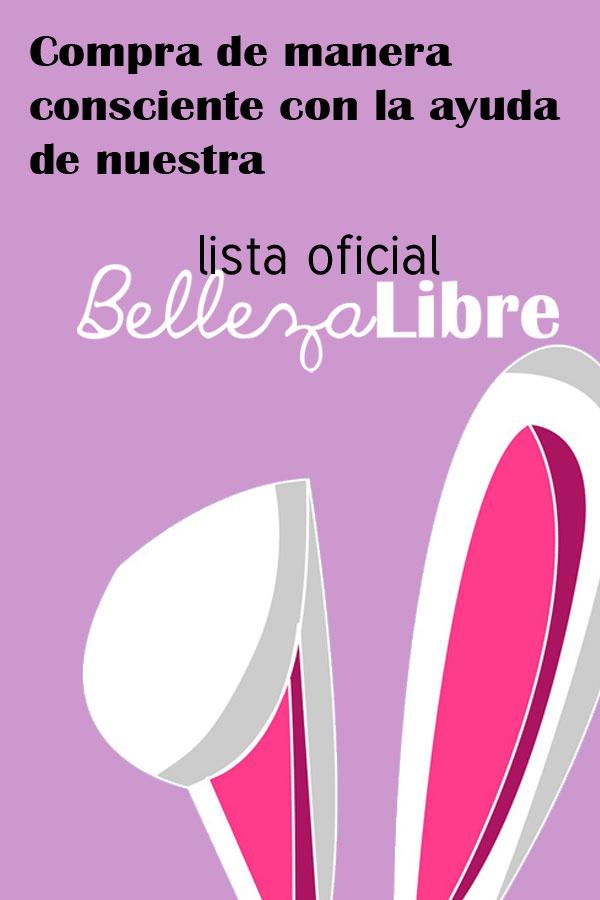 lista oficial Belleza Libre de cureldad