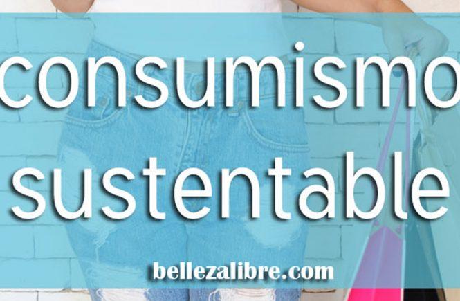 Destacada consumismo sustentable
