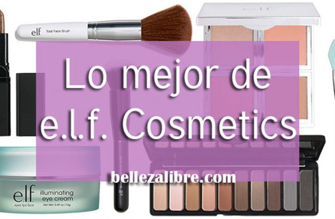 Imagen destacada Los mejores productos de e.l.f. cosmetics