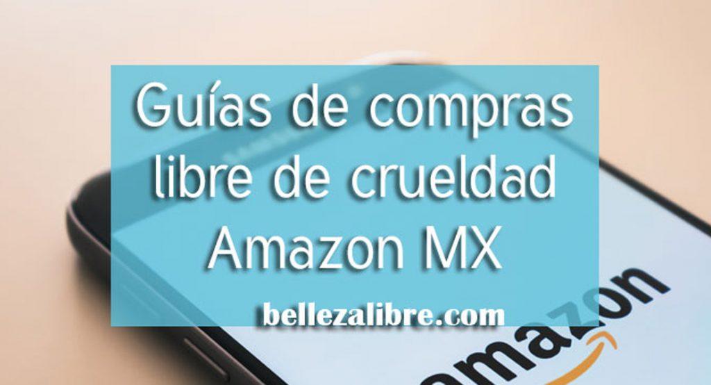 Guia de compras con todas las marcas libre de crueldad en Amazon México