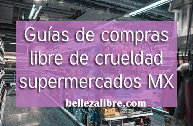 Guia de compras con todas las marcas libre de crueldad en los supermercados de México