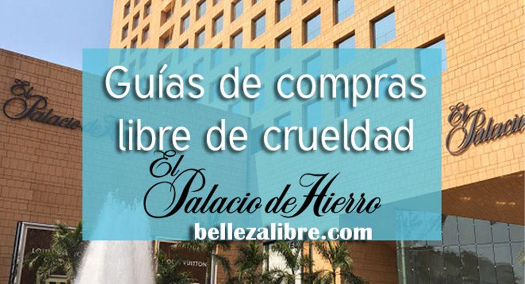 Guia de compras libre de crueldad Palacio Hierro México