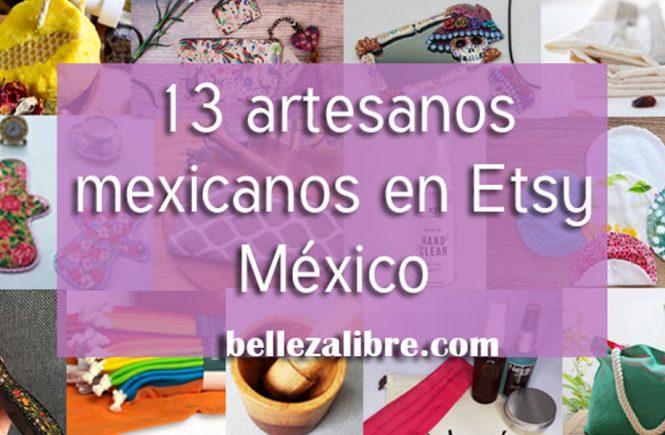 13 artesanos mexicanos que puedes apoyar en etsy mexico