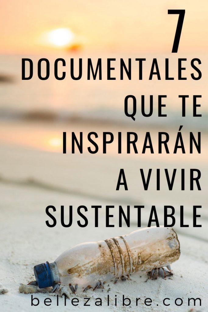 Estos 7 documentales me han ayudado a mantenerme inspirada, y seguir adelante en el camino de la sustentabilidad.