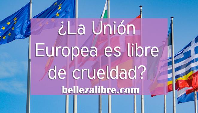 La Unión Europea es libre de crueldad